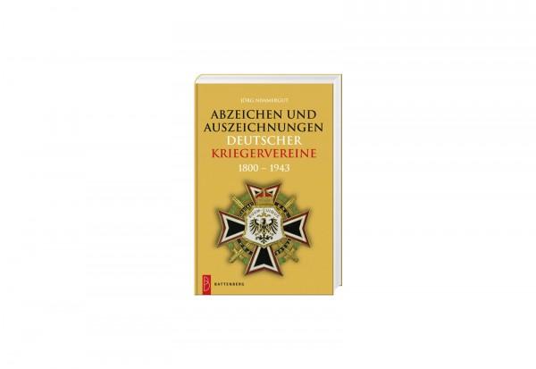 Buch - Abzeichen / Auszeichnungen deutscher Kriegsvereine 1800 - 1943 von Jörg Nimmergut