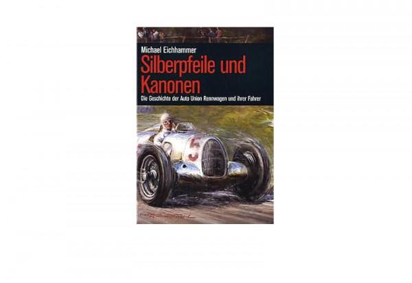 Buch Silberpfeile und Kanonen Die Geschichte der Auto Union